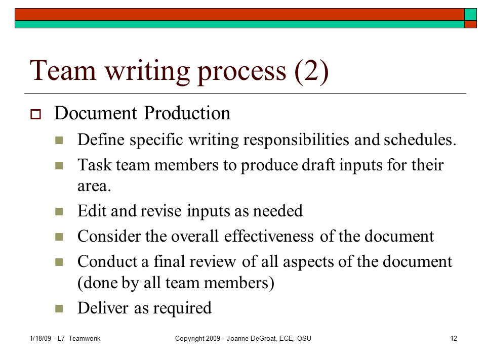 Team writing process (2)  Document Production Define specific writing responsibilities and schedules.
