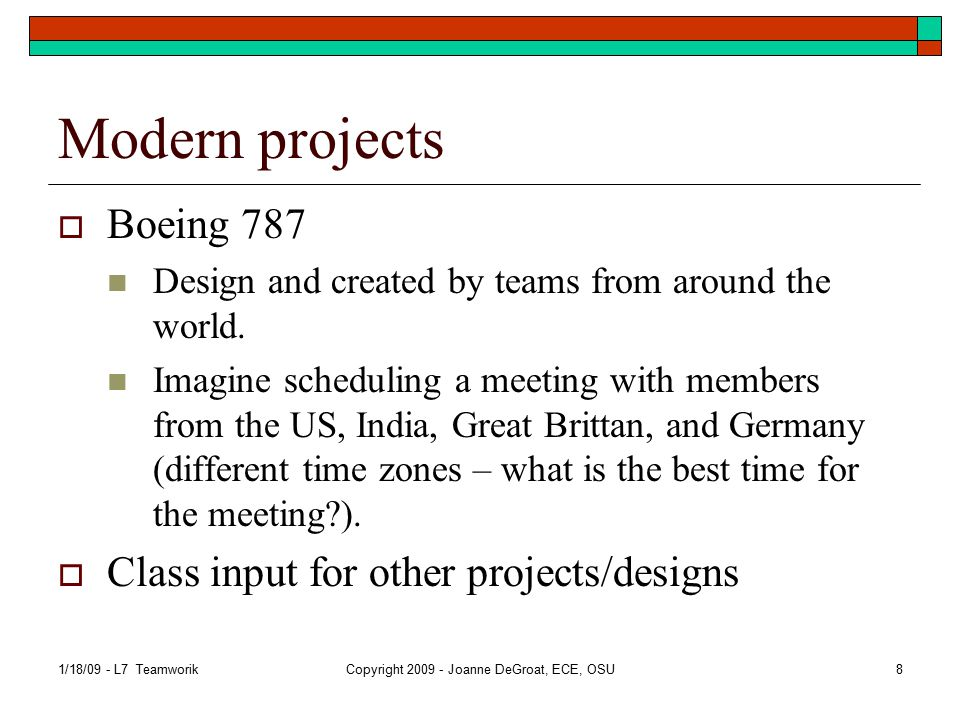 Modern projects  Boeing 787 Design and created by teams from around the world.