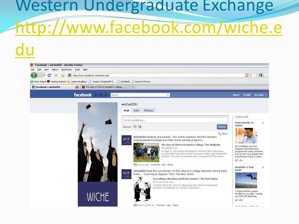 Western Undergraduate Exchange http://www.facebook.com/wiche.e du http://www.facebook.com/wiche.e du
