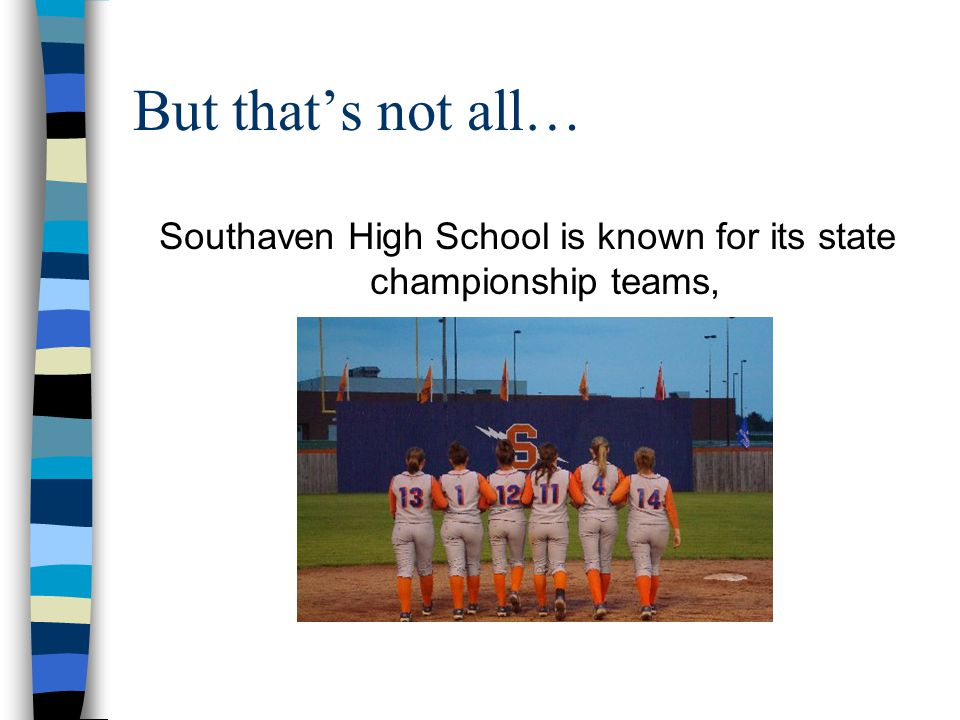But that's not all… Southaven High School is known for its state championship teams,