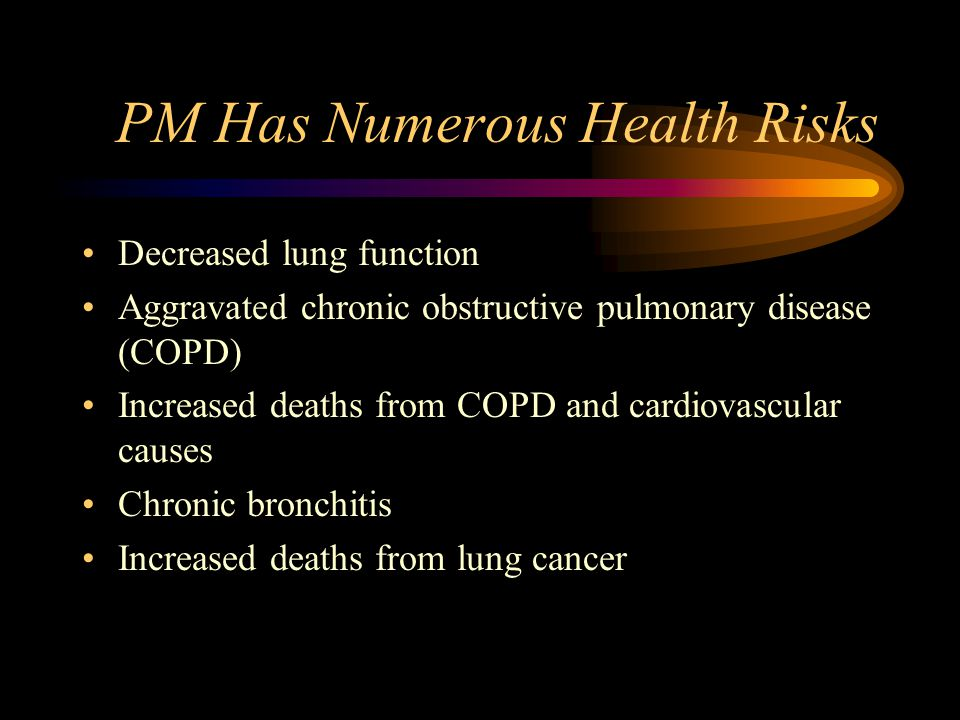 Fine PM Is Worse Than Coarse PM Stays in the air longer Penetrates deeper into the respiratory system –Coarse PM is filtered out in nose and pharynx –Fine PM deposits inside trachea, bronchi, lungs EPA Recommendations (PM 2.5 ): –Sensitive Groups: 40 μg/m 3 per day –General Population: 65 μg/m 3 per day