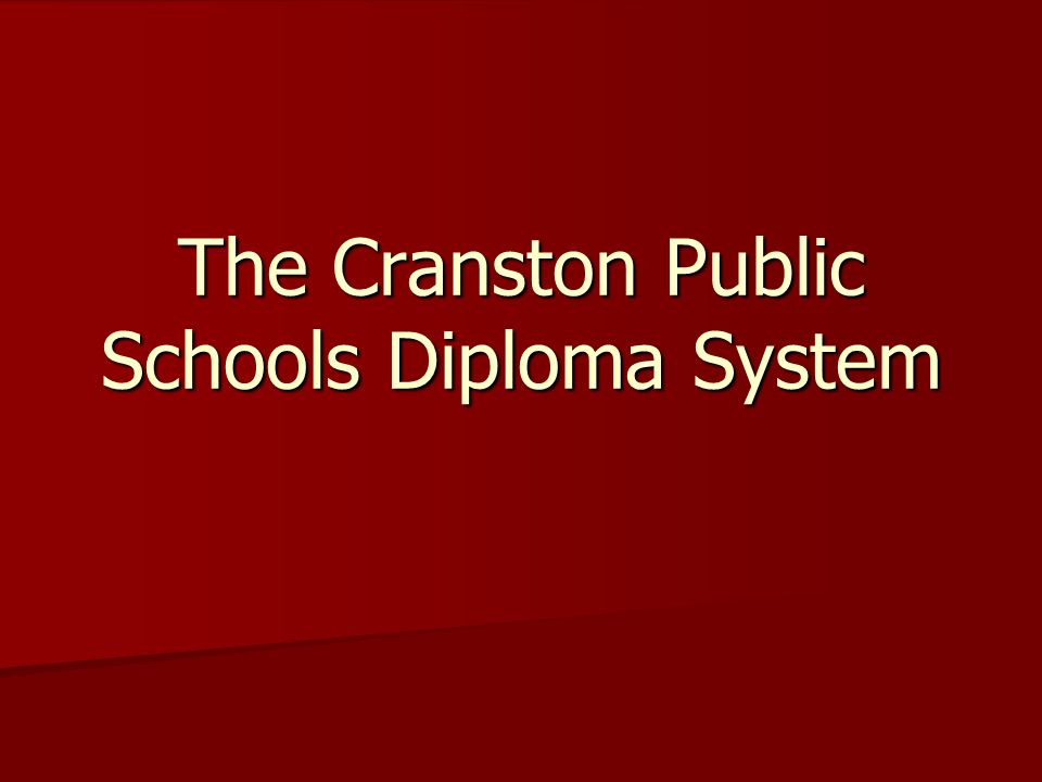 The Cranston Public Schools Diploma System