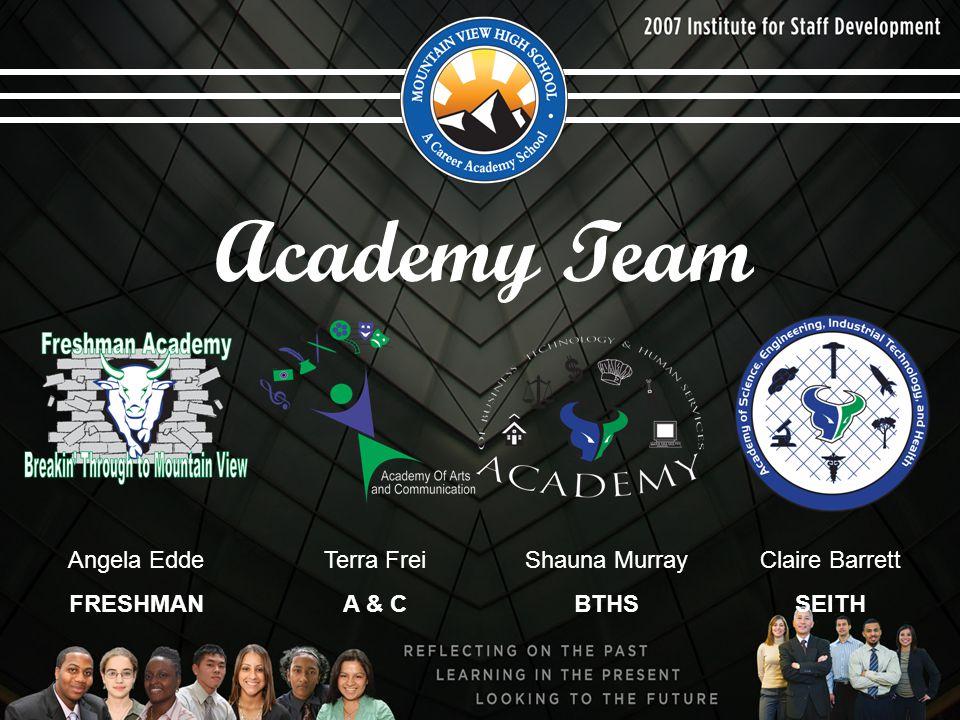 Academy Team Claire Barrett SEITH Shauna Murray BTHS Terra Frei A & C Angela Edde FRESHMAN