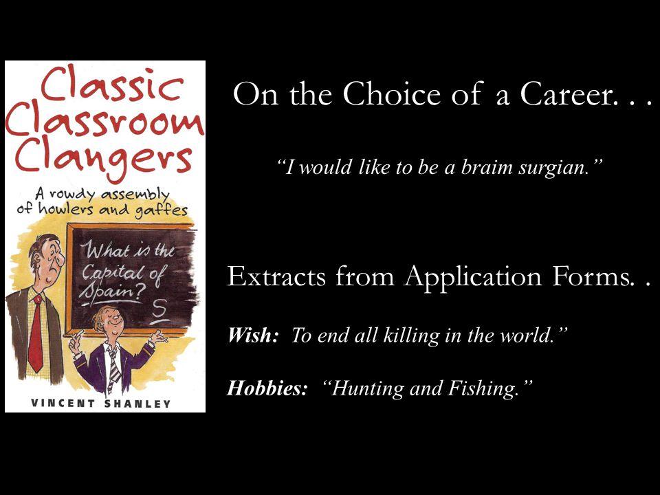 On the Choice of a Career...