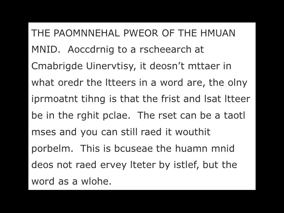 THE PAOMNNEHAL PWEOR OF THE HMUAN MNID.