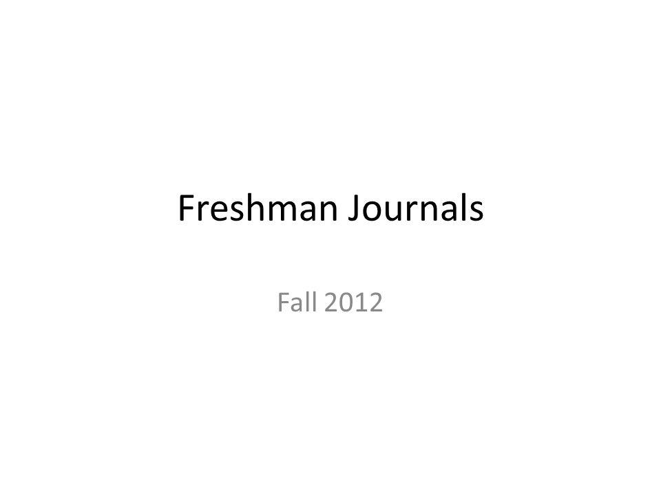Freshman Journals Fall 2012