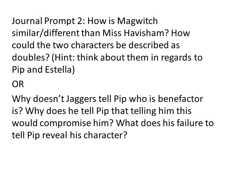 Journal Prompt 2: How is Magwitch similar/different than Miss Havisham.