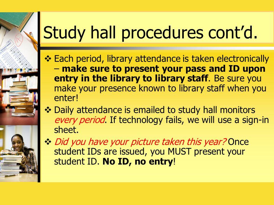 Study hall procedures cont'd.