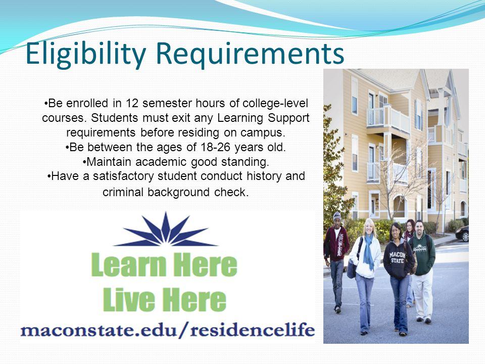 Eligibility Requirements Be enrolled in 12 semester hours of college-level courses.
