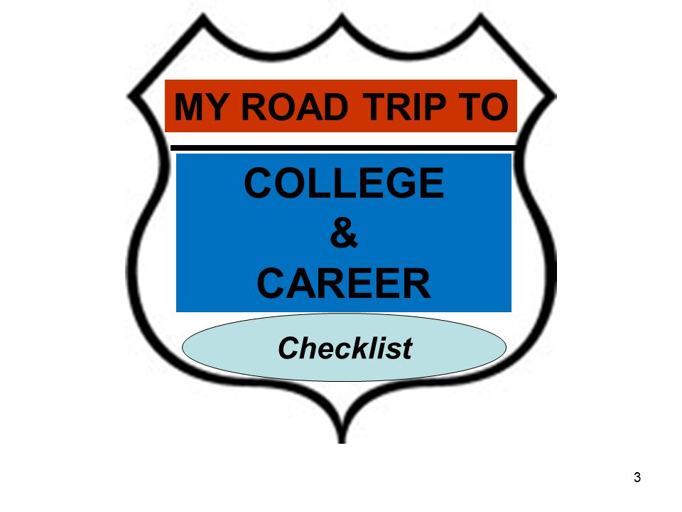 3 MY ROAD TRIP TO Checklist COLLEGE & CAREER