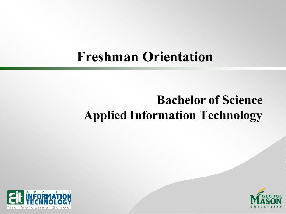 Freshman Orientation Bachelor of Science Applied Information Technology