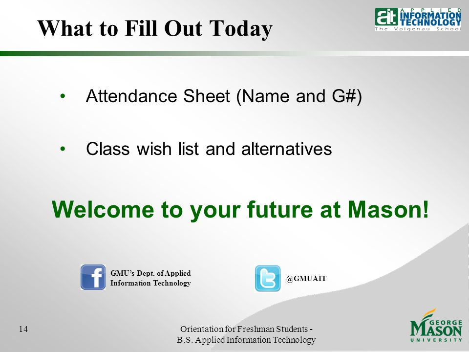 What to Fill Out Today 14Orientation for Freshman Students - B.S.