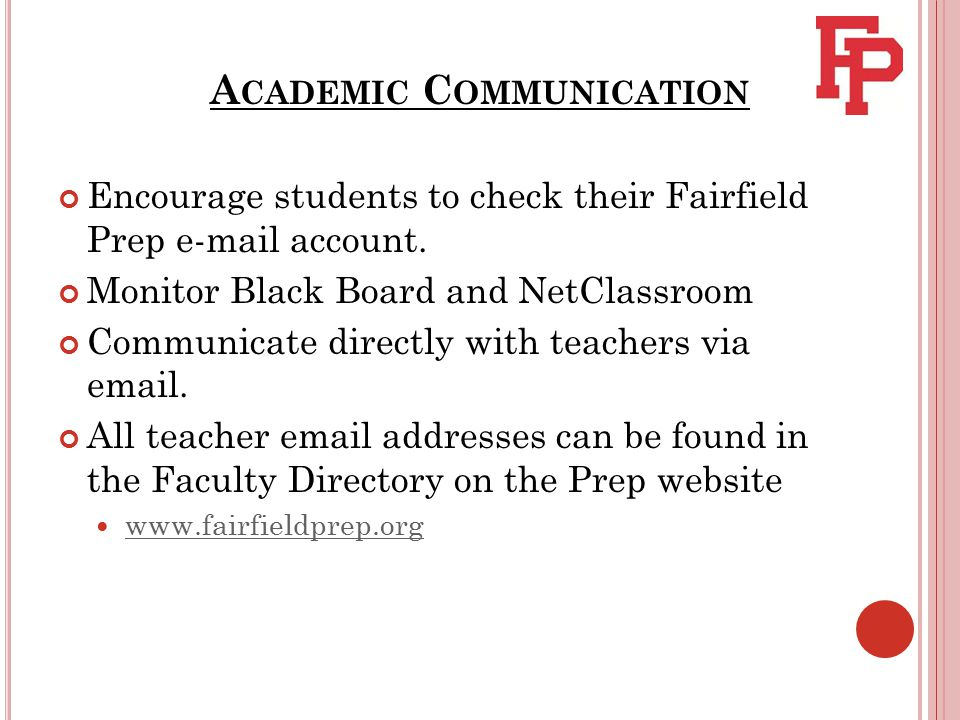 A CADEMIC C OMMUNICATION Encourage students to check their Fairfield Prep e-mail account.