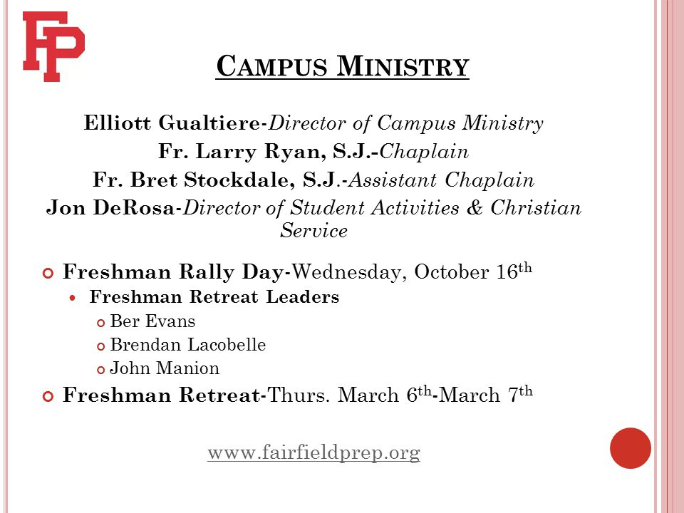C AMPUS M INISTRY Elliott Gualtiere - Director of Campus Ministry Fr.