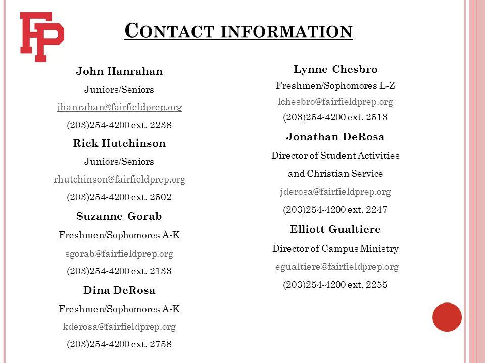 C ONTACT INFORMATION John Hanrahan Juniors/Seniors jhanrahan@fairfieldprep.org (203)254-4200 ext.