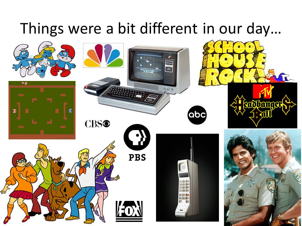 Things were a bit different in our day…