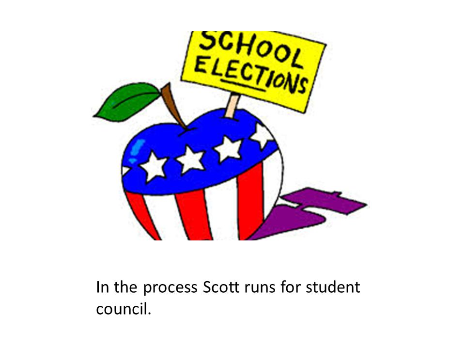 In the process Scott runs for student council.