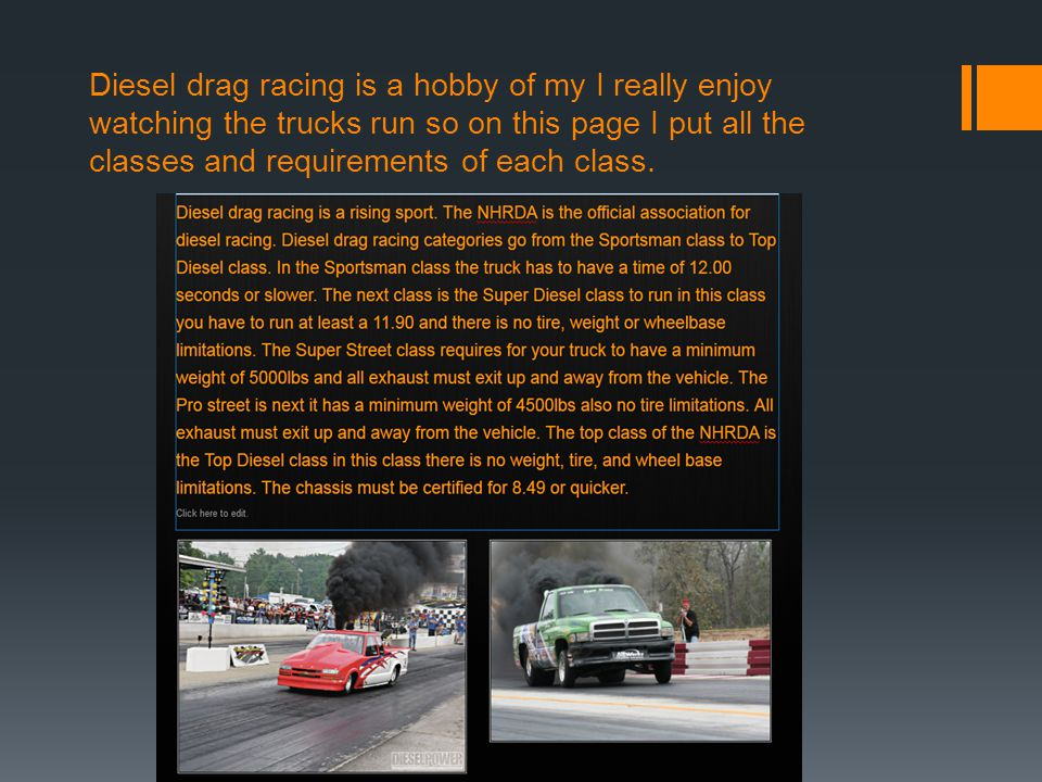 Diesel drag racing is a hobby of my I really enjoy watching the trucks run so on this page I put all the classes and requirements of each class.