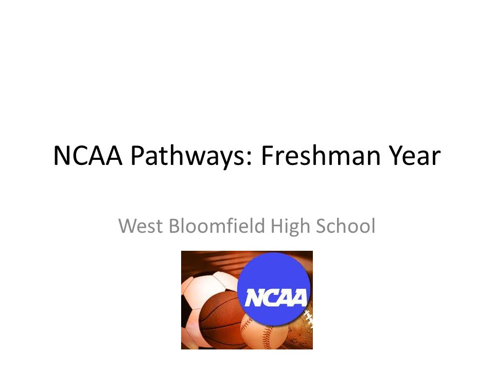NCAA Pathways: Freshman Year West Bloomfield High School