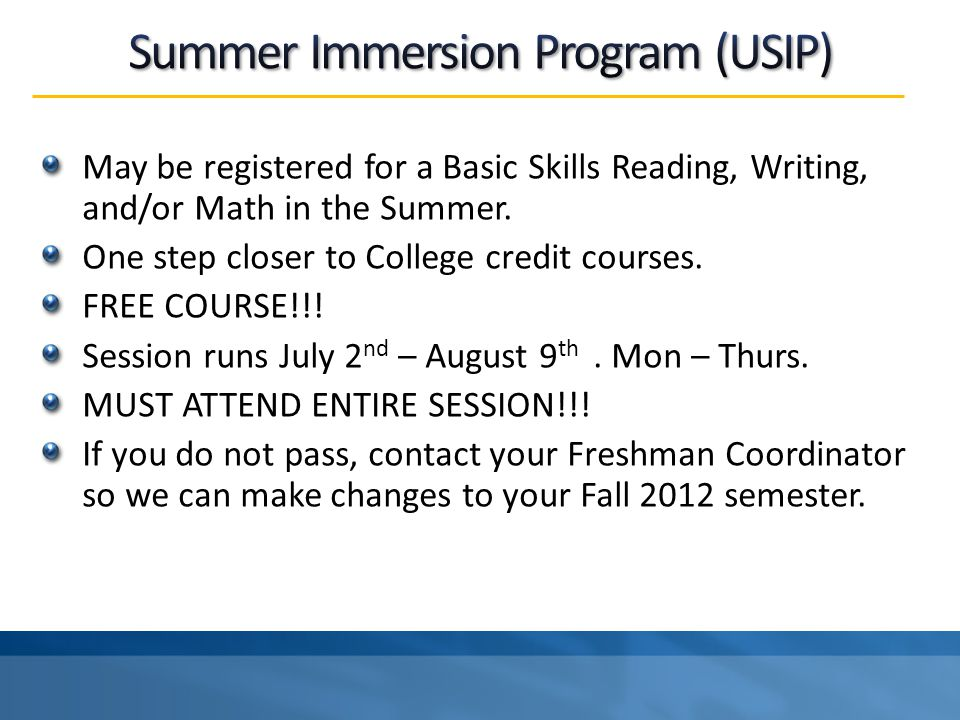 May be registered for a Basic Skills Reading, Writing, and/or Math in the Summer.