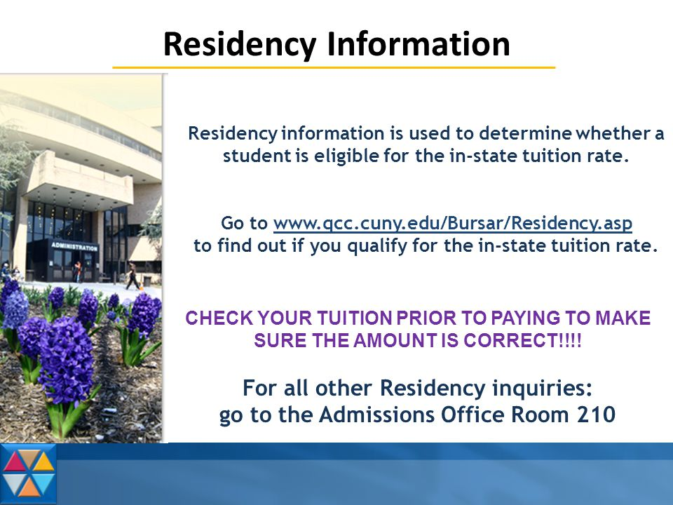 Residency Information Residency information is used to determine whether a student is eligible for the in-state tuition rate.