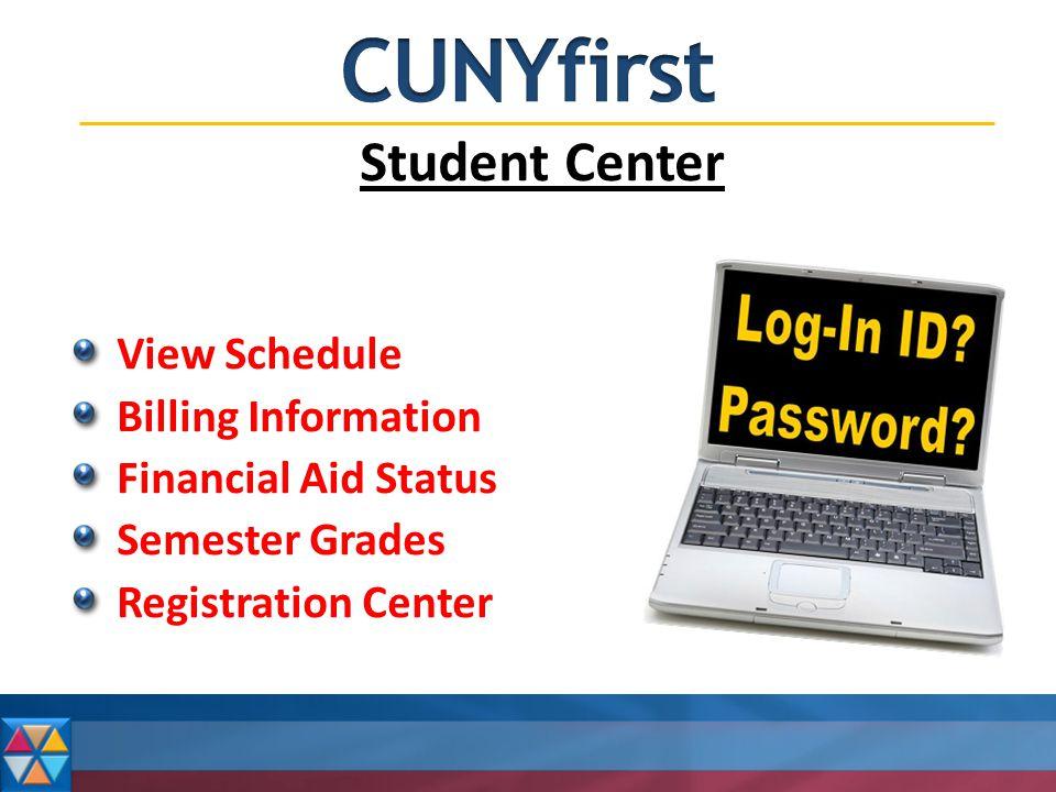 Student Center View Schedule Billing Information Financial Aid Status Semester Grades Registration Center