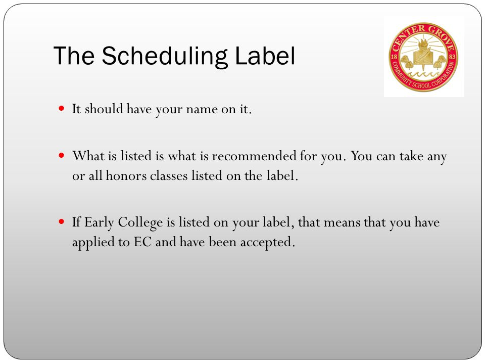 The Scheduling Label It should have your name on it.