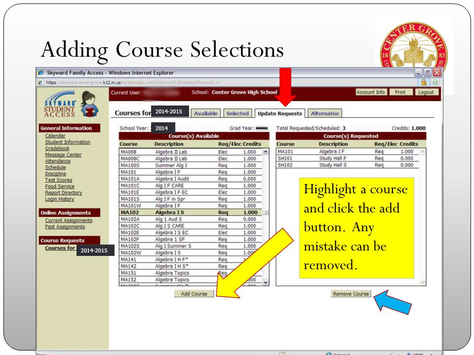 Highlight a course and click the add button. Any mistake can be removed. Adding Course Selections