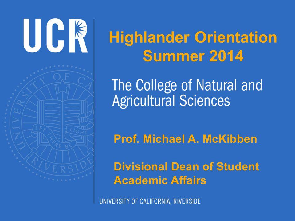 Highlander Orientation Summer 2014 Prof.Michael A.