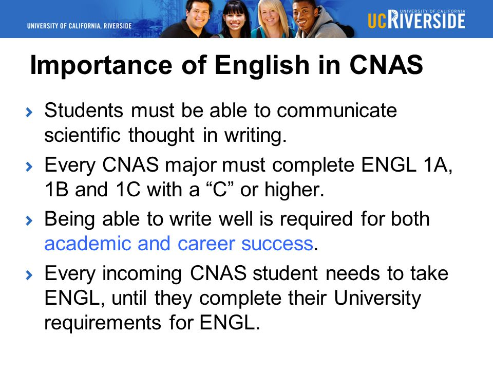 Importance of English in CNAS Students must be able to communicate scientific thought in writing.