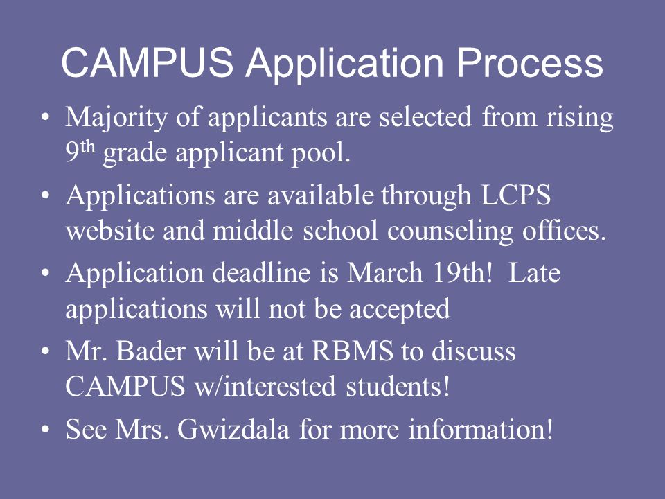 CAMPUS Application Process Majority of applicants are selected from rising 9 th grade applicant pool.