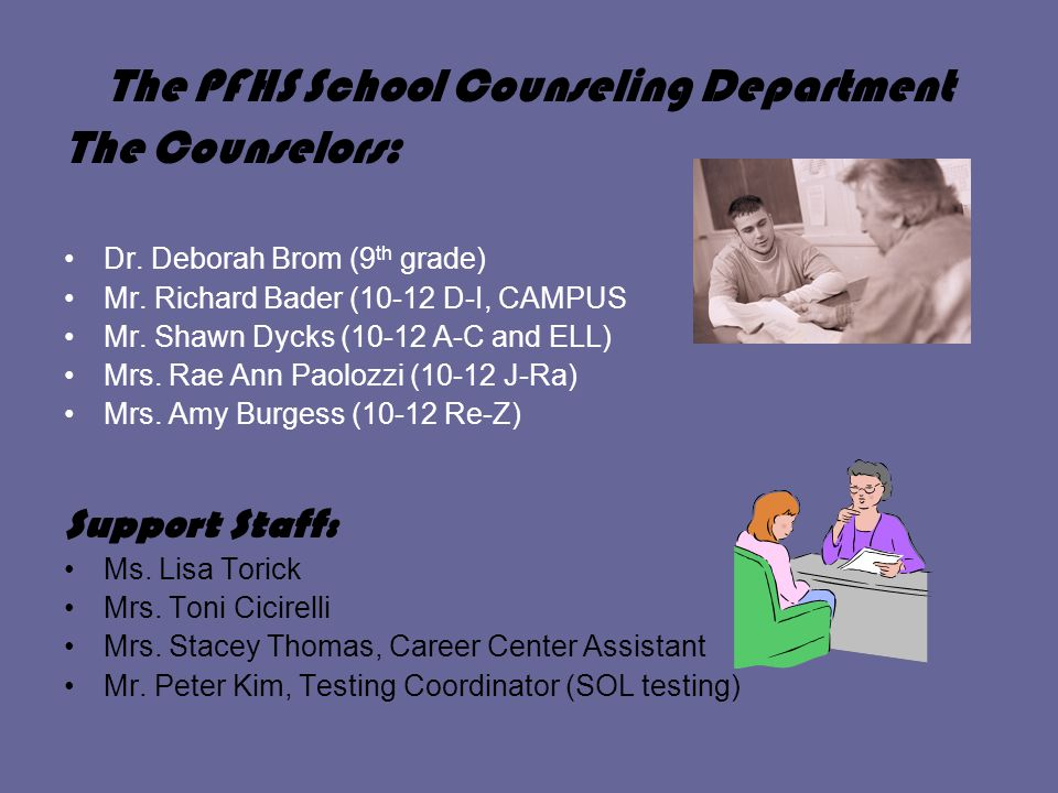 The PFHS School Counseling Department The Counselors: Dr.