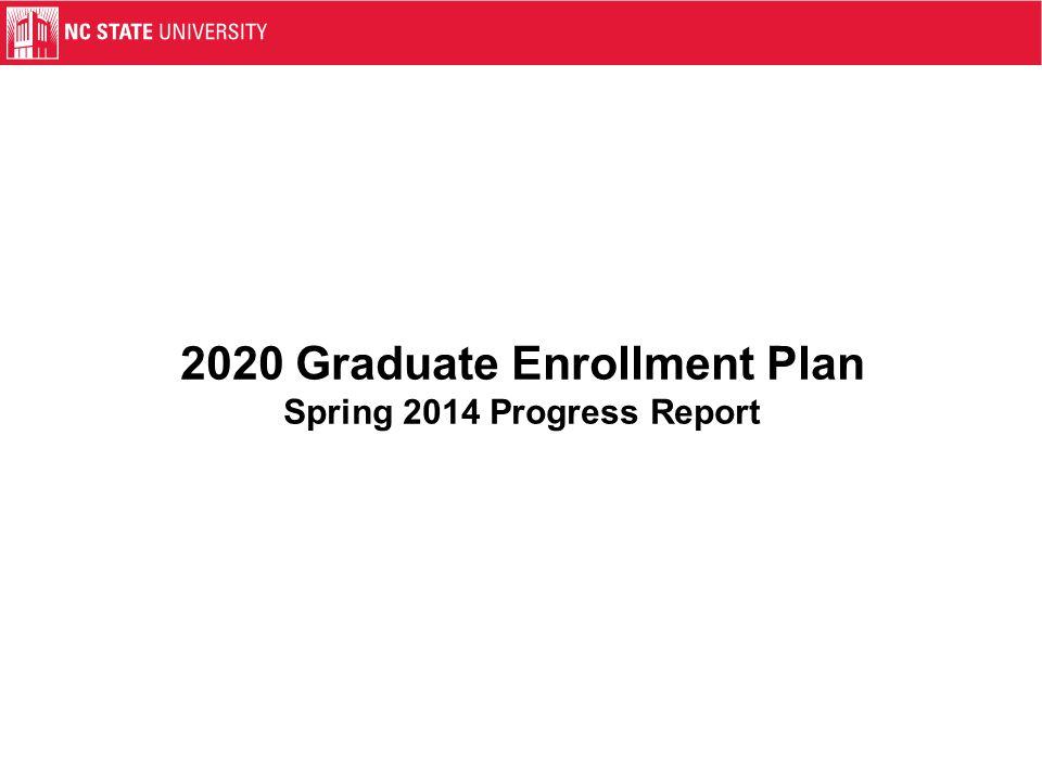 2020 Graduate Enrollment Plan Spring 2014 Progress Report