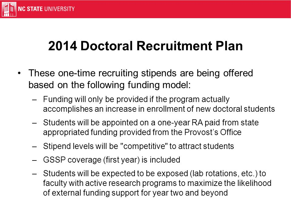 2014 Doctoral Recruitment Plan These one-time recruiting stipends are being offered based on the following funding model: –Funding will only be provid