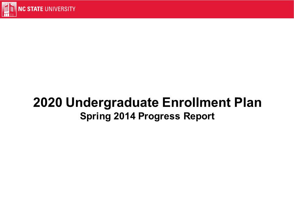 2020 Undergraduate Enrollment Plan Spring 2014 Progress Report