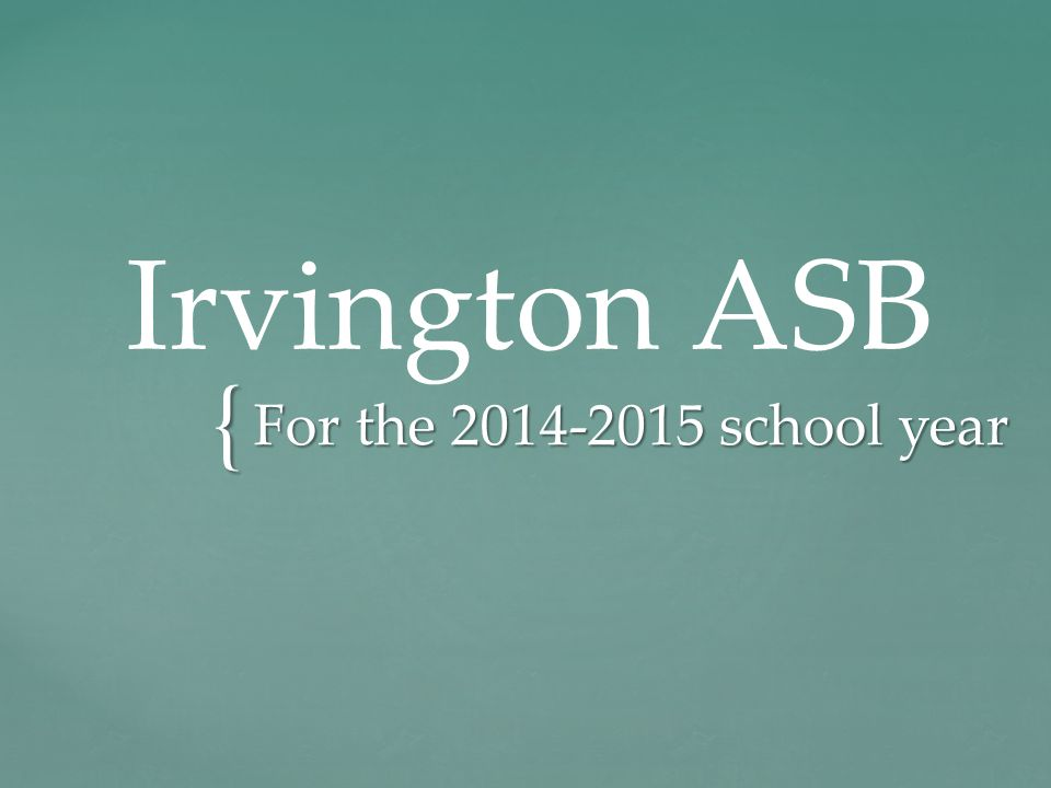 { Irvington ASB For the 2014-2015 school year