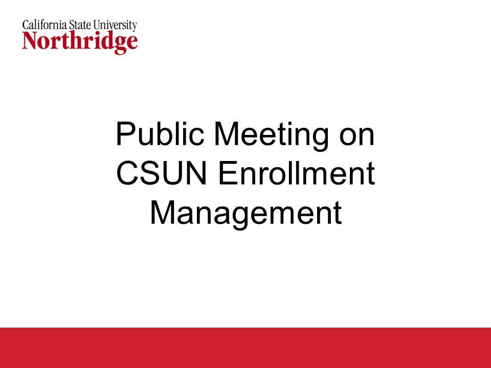 Public Meeting on CSUN Enrollment Management