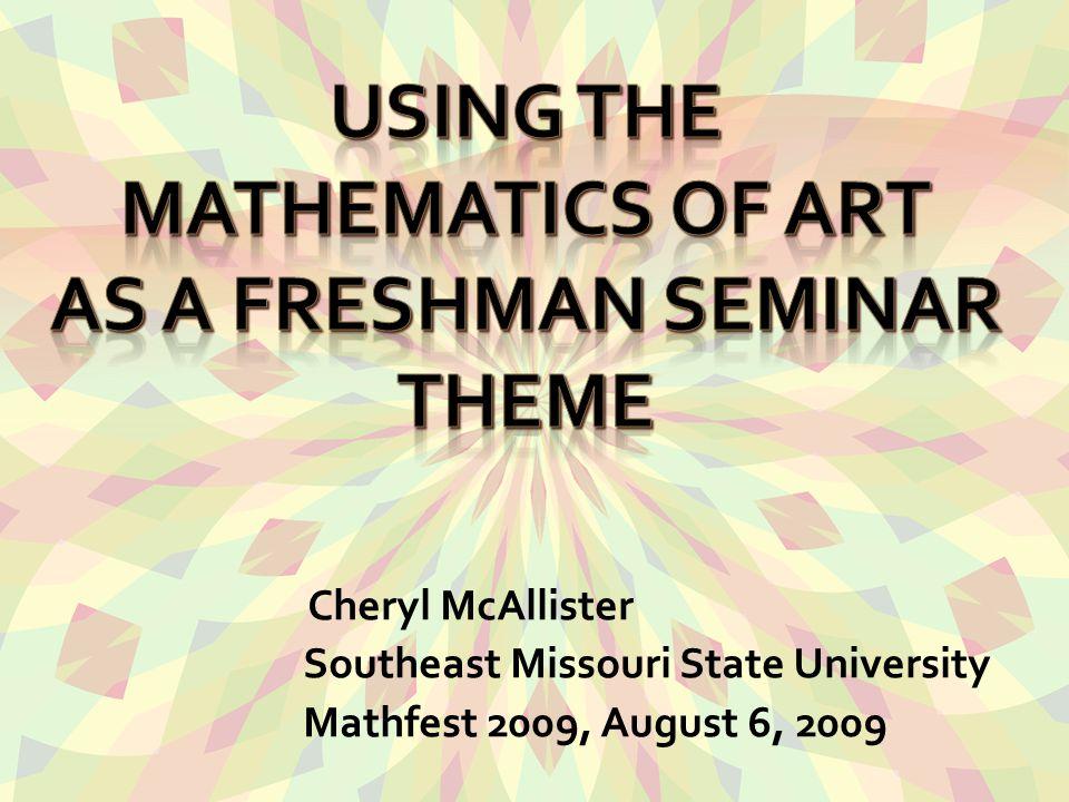 Cheryl McAllister Southeast Missouri State University Mathfest 2009, August 6, 2009