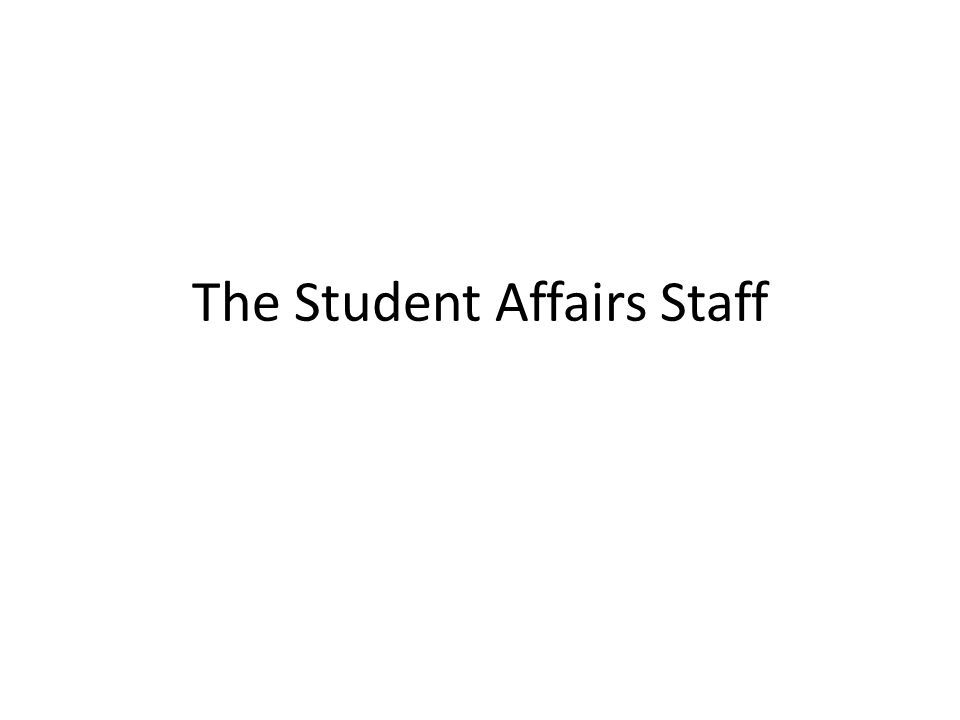 The Student Affairs Staff