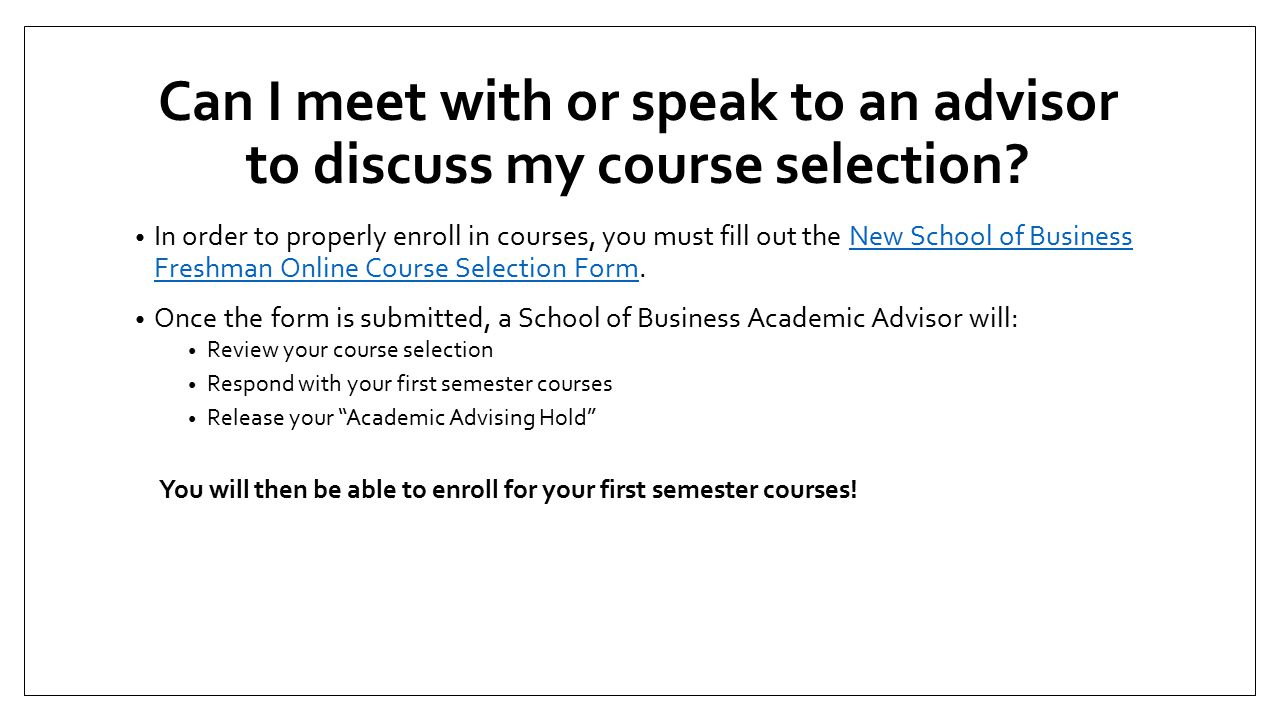 Can I meet with or speak to an advisor to discuss my course selection.