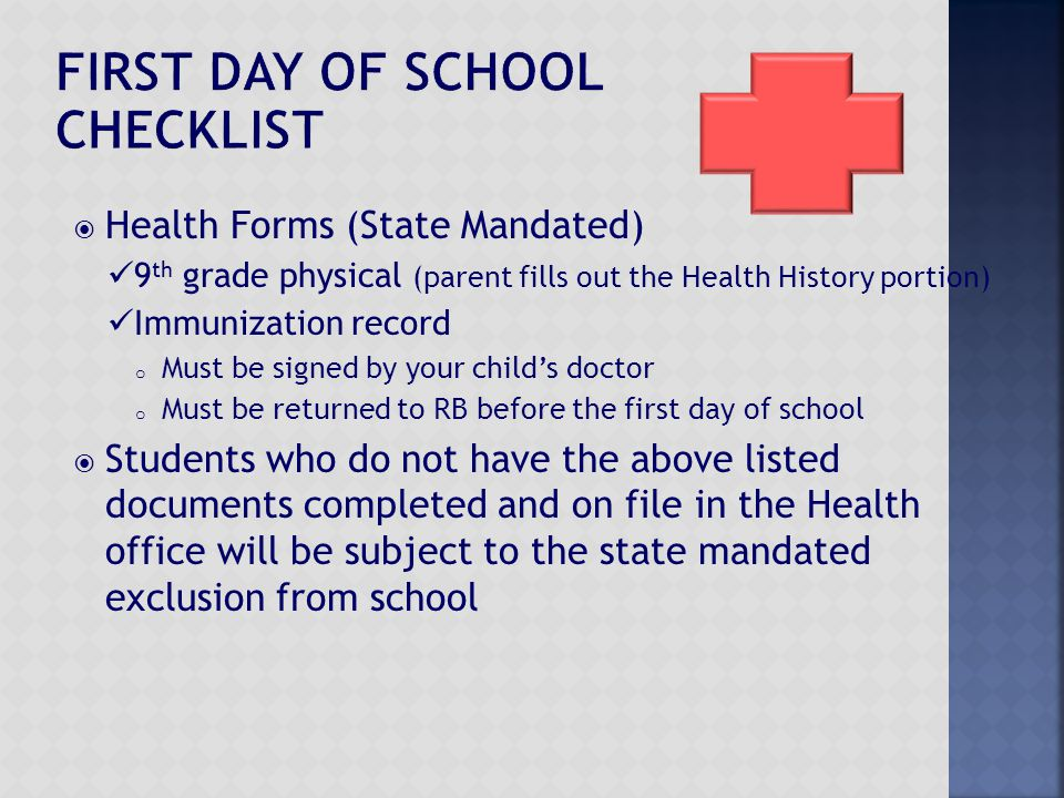  Health Forms (State Mandated) 9 th grade physical (parent fills out the Health History portion) Immunization record o Must be signed by your child's