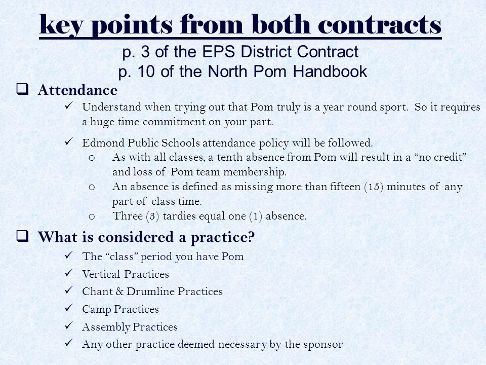key points from both contracts p. 3 of the EPS District Contract p. 10 of the North Pom Handbook  Attendance Understand when trying out that Pom trul