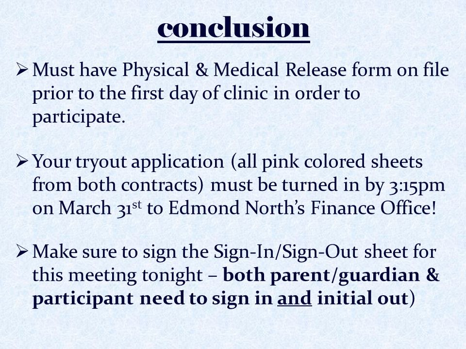 conclusion  Must have Physical & Medical Release form on file prior to the first day of clinic in order to participate.  Your tryout application (al