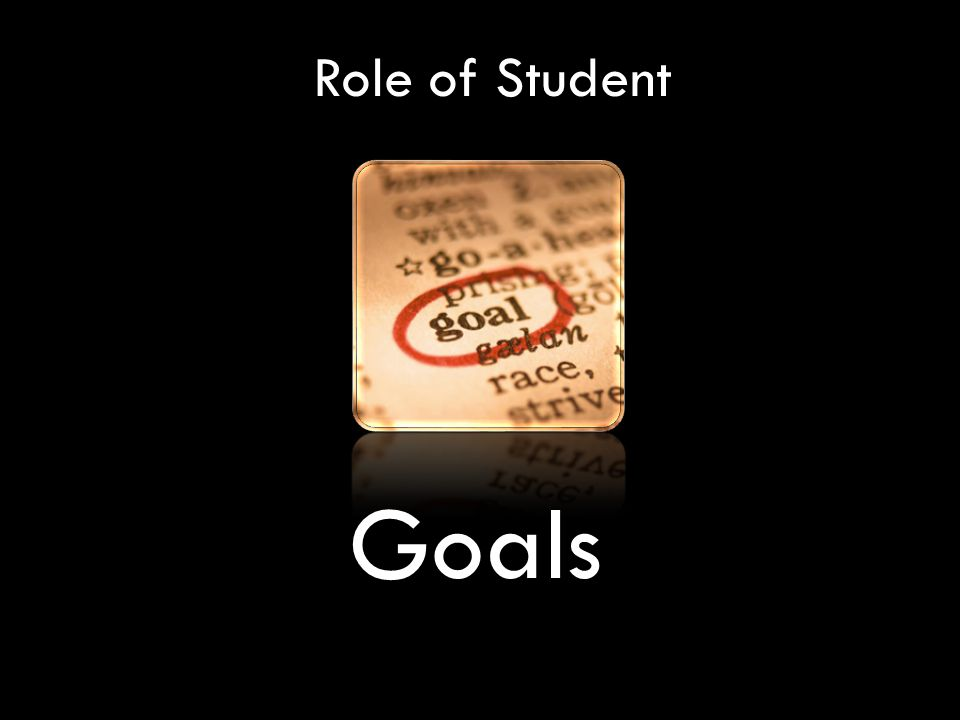 Role of Student Goals