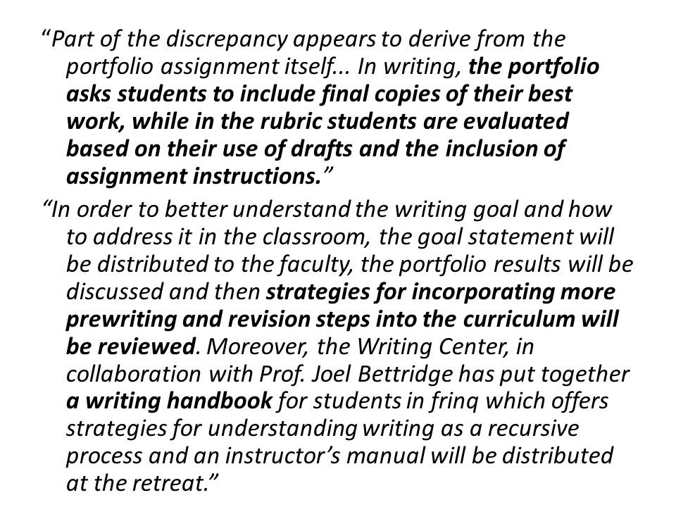 """""""Part of the discrepancy appears to derive from the portfolio assignment itself... In writing, the portfolio asks students to include final copies of"""