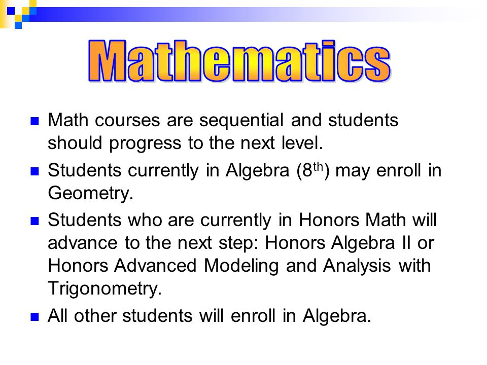Math courses are sequential and students should progress to the next level.