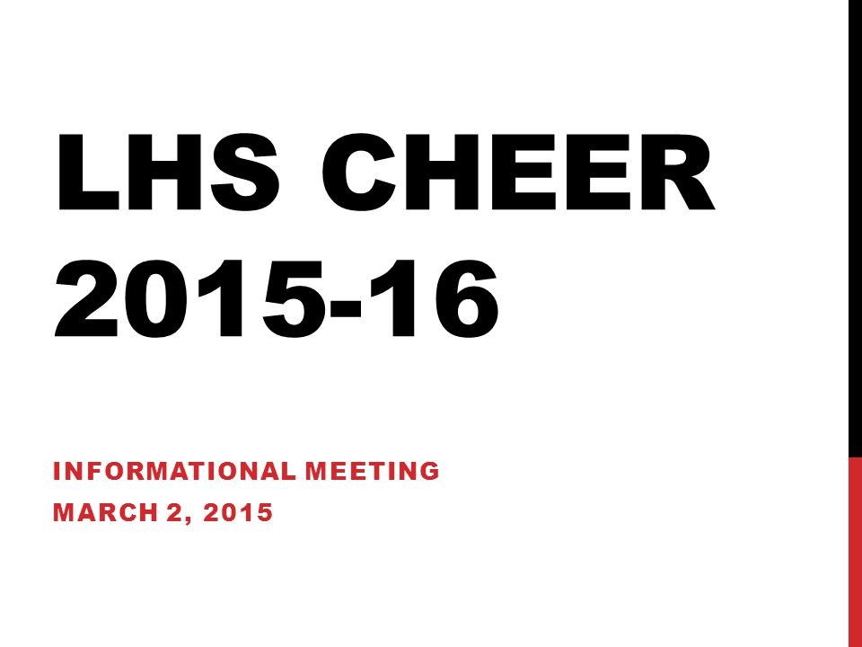 LHS CHEER 2015-16 INFORMATIONAL MEETING MARCH 2, 2015