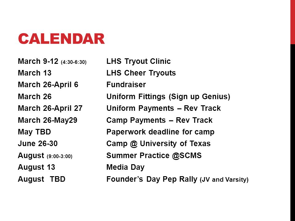 CALENDAR March 9-12 (4:30-6:30) LHS Tryout Clinic March 13LHS Cheer Tryouts March 26-April 6Fundraiser March 26Uniform Fittings (Sign up Genius) March