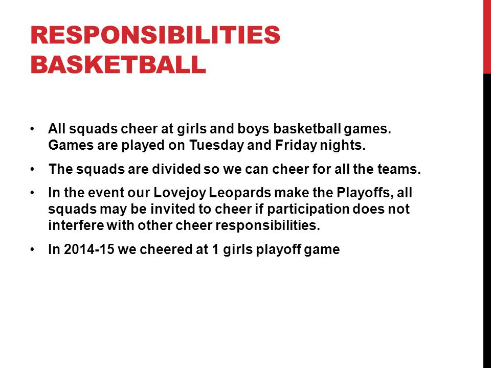 RESPONSIBILITIES SPRING SPORTS Lovejoy Cheer will support the LHS Baseball, Softball, Soccer and La Crosse Teams by attending one game for each sport.