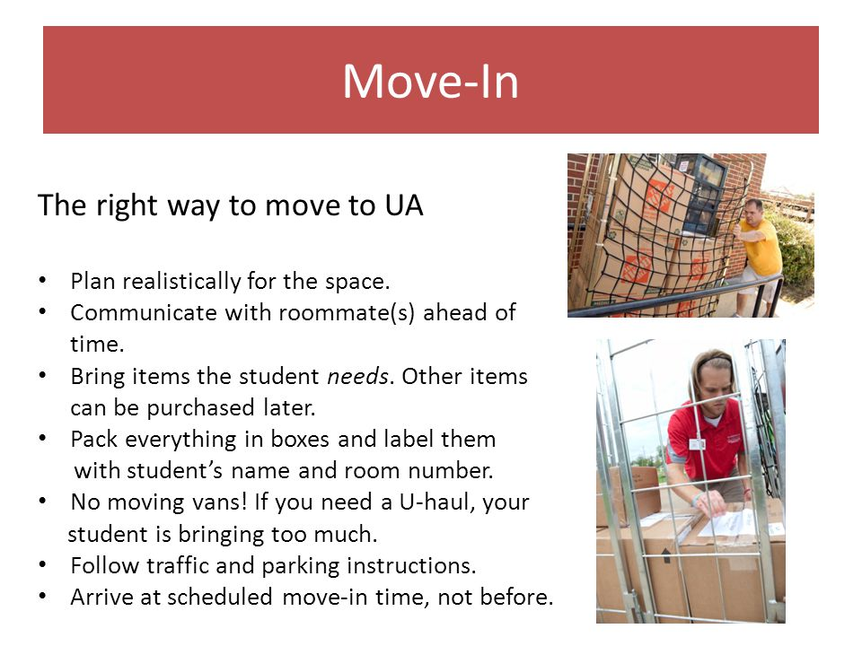 Move-In The right way to move to UA Plan realistically for the space.